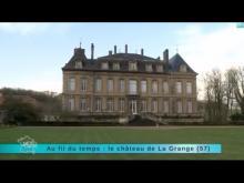 Château de La Grange en vidéo